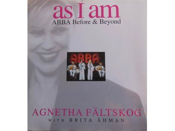 As I Am, AGNETA FÄLTSKOG, ABBA Before & Beyond