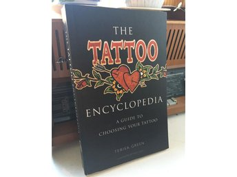 Tattoo Encyclopedia - A Guide to Choosing Your Tattoo