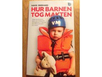 Hur barnen tog makten. David Eberhard. - Västerås - Hur barnen tog makten. David Eberhard. - Västerås