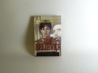 True believer - inside the investigation and capture of Ana Montes, Cuba´s maste