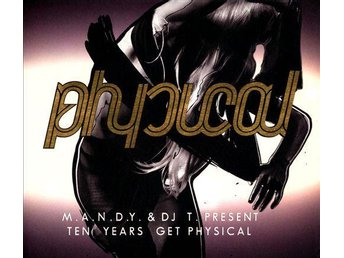 M. A. N. D. Y. & DJ T. Present - 10 Years Get Physical - Continuous Mix 2 CD