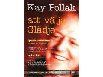 Kay Pollak - Att välja glädje - INPLASTAD - UTGÅTT - Gävle - Kay Pollak - Att välja glädje - INPLASTAD - UTGÅTT - Gävle