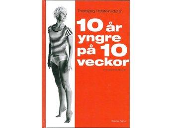 10 år yngre på 10 veckor av Thorbjörg Hafsteinsdottir - Norrköping - 10 år yngre på 10 veckor av Thorbjörg Hafsteinsdottir - Norrköping