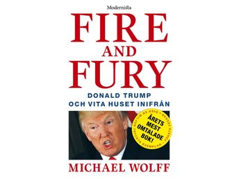 Fire And Fury- Donald Trump Och  Vita Huset Inifrån (Bok)