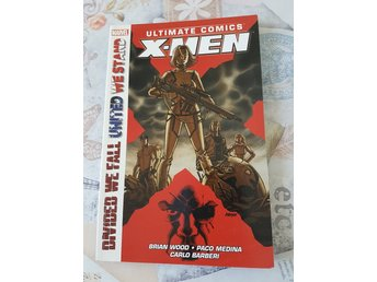 Ultimate Comics - X-men - Divided we fall, United we stand [TPB]