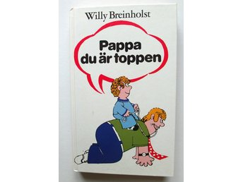 Pappa du är toppen - Willy Breinholst