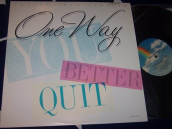 "ONE WAY - YOU BETTER QUIET 12"" 1987"