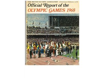 OFFICIAL REPORT OF THE OLYMPIC GAMES 1968 British Olympic Association