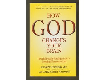 How God changes your brain - breakthrough findings from a leading neuroscientist