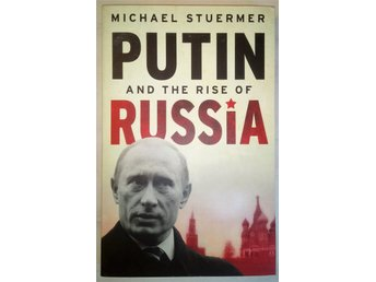 Putin And The Rise Of Russia av Michael Stuermer
