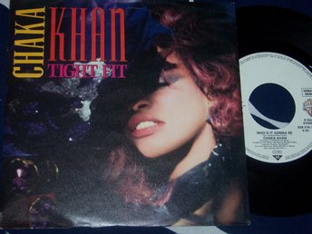 "CHAKA KHAN - TIGHT FIT 7"" 1986"