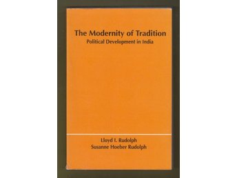 The Modernity of Tradition. Political Development in India.