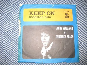 JERRY WILLIAMS & DYNAMITE BRASS -  KEEP ON  SONET  SINGEL   1969