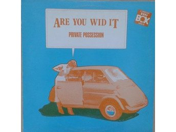 "Private Possession title* Are You Wid It (Swedish Remix)* House  12"" Swe"