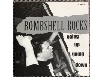 BOMBSHELL ROCKS - Going Up Going Down 7""