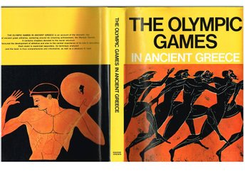 THE OLYMPIC GAMES IN ANCIENT GREECE - Nikolaos Yalouris mfl (1982)