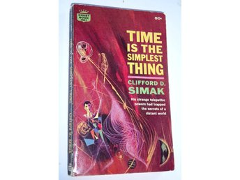 Clifford D. Simak . Time is the simplest thing