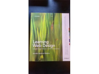 Learning Web Design: A Beginner's Guide to Html, Css, Javascript, and Web Grap..