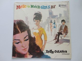 RELLY COLOMA: MUSIC TO WATCH GIRLS BY. 1969/1970. LP. PHI 1ST ORIG. TOP!