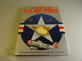 The history of the U.S. Air force - The Civil War, World War I, World War II, Th