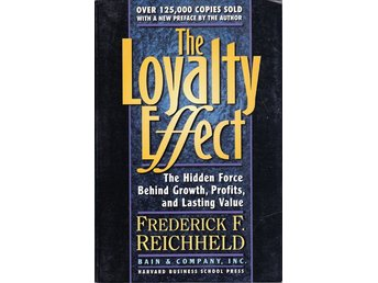 The loyalty effect - Frederick F. Reichheld (på engelska)