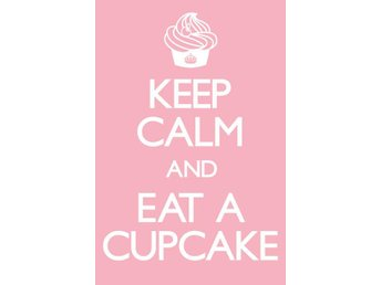 Keep calm and eat a cupcake - Eskilstuna - Keep calm and eat a cupcake - Eskilstuna