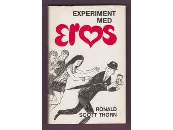 Thorn, Ronald Scott: Experiment med Eros
