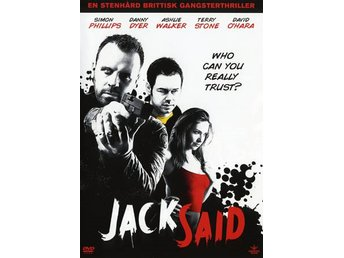 Jack Said (Danny Dyer, David O'Hara)