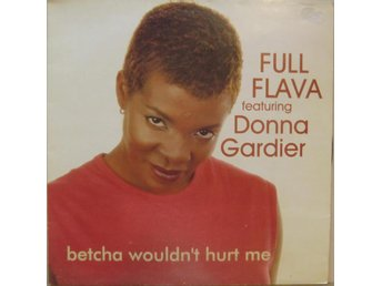 Full Flava feat. Donna Gardier-Betcha wouldn't hurt me / 12""