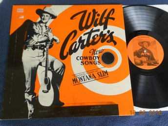 WILF CARTER (Montana Slim) - Cowboy Songs by, Vol. 2, LP WCE 2, Kanada 70-tal?