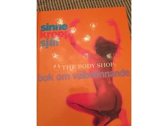 Sinne, Kropp, Själ - The Body Shops bok om välbefinnande