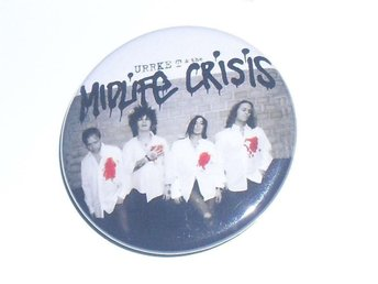 MIDLIFE CRISIS (3,5 cm) Badge / Pin / Knapp) Backyard, Maryslim, Hellacopters,