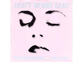 The Everly Brothers with  Beach Boys / Don´t Worry Baby – Help Me Rhonda