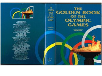 THE GOLDEN BOOK OF THE OLYMPIC GAMES - Erich Kamper & Bill Mallon (1992)