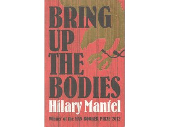 Hilary Mantel: Bring Up the Bodies.