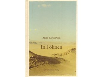 Anna-Karin Palm: In i öknen.