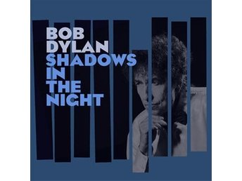 Dylan Bob: Shadows in the night 2015 (CD)
