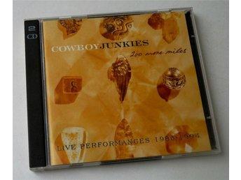 Cowboy Junkies / 200 more miles 2-CD - Enskede - Cowboy Junkies / 200 more miles 2-CD - Enskede