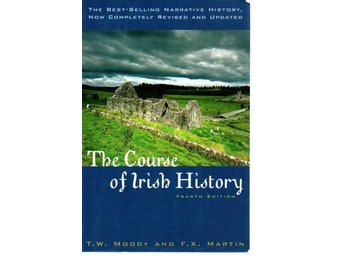 T.W. Moody & F.X. Martin: The Course of Irish History