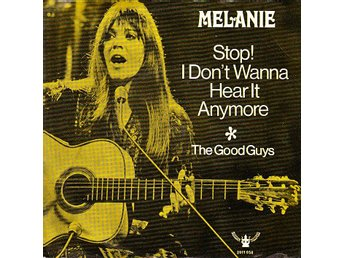 Melanie / Stop! I Don´t Wanna Hear It Anymore - The Good Guys