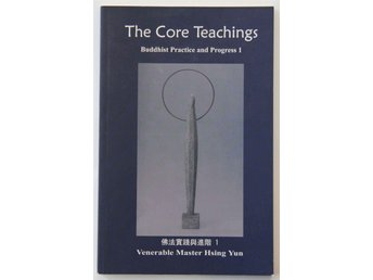 The Core Techings - Buddist Practice and Progress I