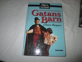 Claire Rayner - Gatans Barn /Släkten Lackland bok 1 - Norsjö - Claire Rayner - Gatans Barn /Släkten Lackland bok 1 - Norsjö