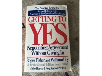 Getting to Yes, Negotiating Agreement without giving in, Roger Fisher