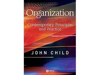 Organization: Contemporary Principles and Practice av John Child 9781405116589
