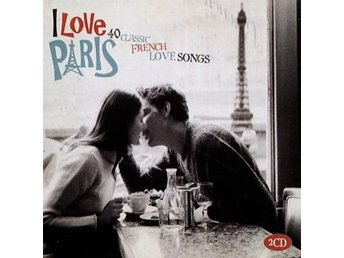 I Love Paris / 40 Classic French Love Songs (2 CD)
