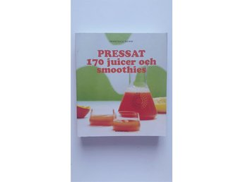 Pressat - 170 juicer och smoothies - Bonnier fakta - recept