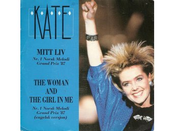 Eurovision 1987 Norway: Kate – Mit Liv/The Woman & the Girl in me – Vinyl 45