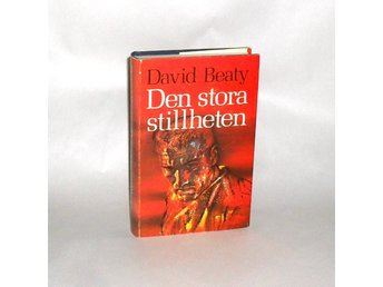 Den stora stillheten : Beaty David