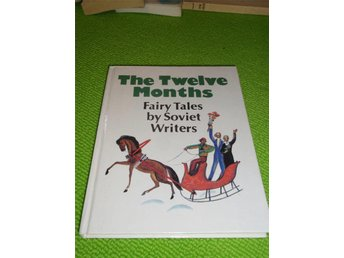The twelve months Fairy Tales by Soviet Writers - Norsjö - The twelve months Fairy Tales by Soviet Writers - Norsjö