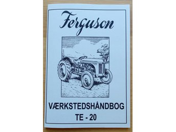 Ferguson Grålle TE-20 Verkstadshandbok - Grängesberg - Ferguson Grålle TE-20 Verkstadshandbok - Grängesberg
